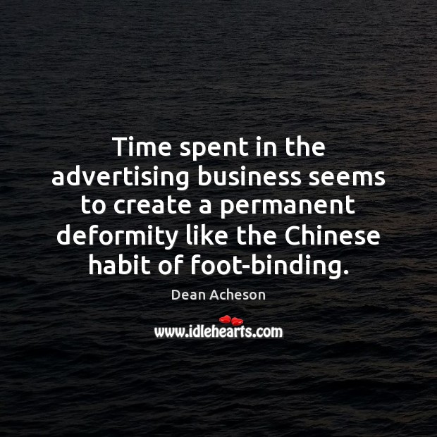 Image, Time spent in the advertising business seems to create a permanent deformity