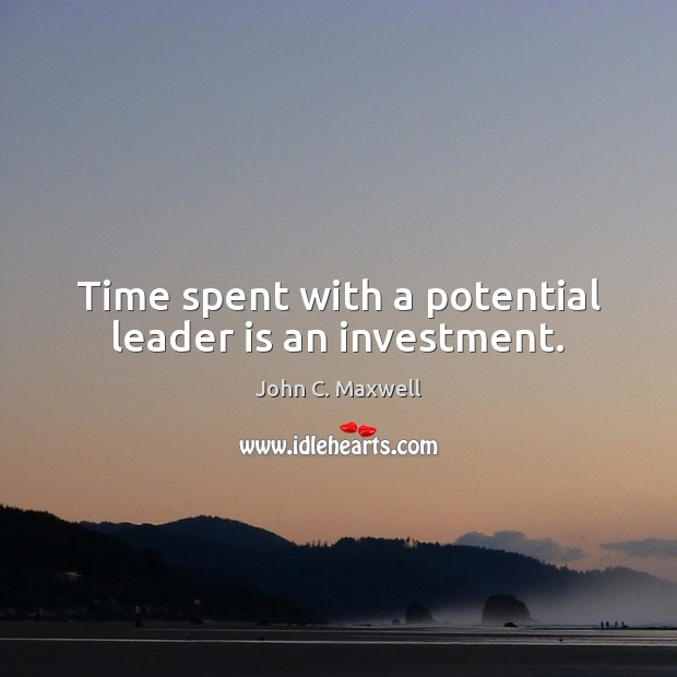 Image, Time spent with a potential leader is an investment.