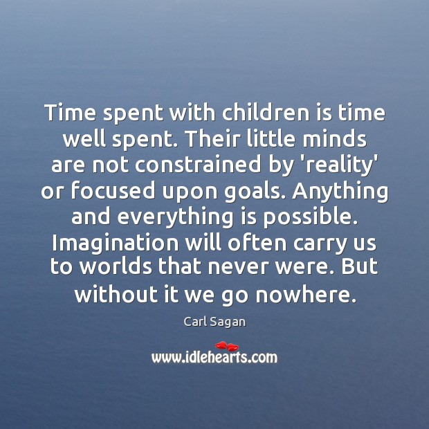 Image, Time spent with children is time well spent. Their little minds are