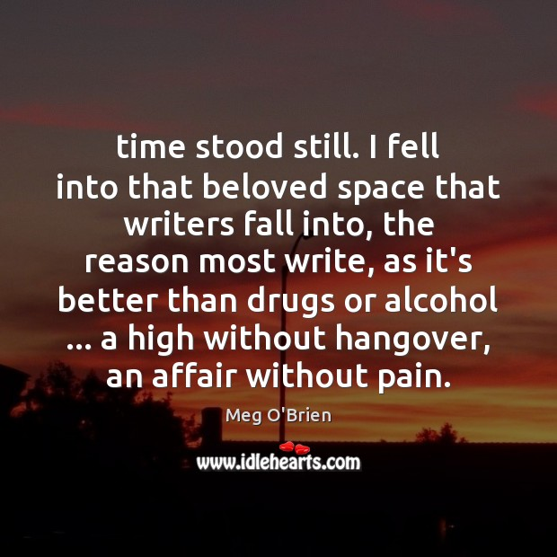 Time stood still. I fell into that beloved space that writers fall Image