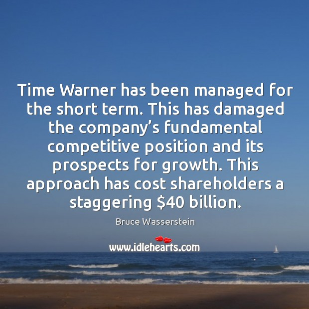 Image, Time warner has been managed for the short term. This has damaged the company's