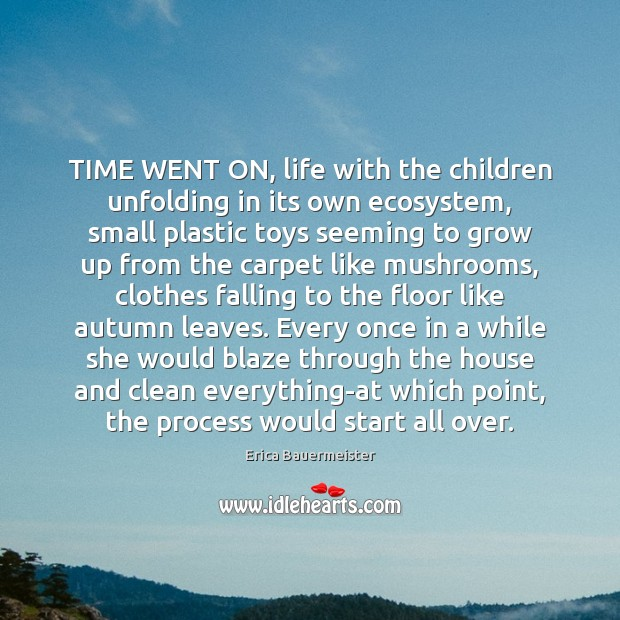 Image, TIME WENT ON, life with the children unfolding in its own ecosystem,