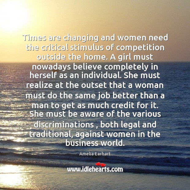 Times are changing and women need the critical stimulus of competition outside Legal Quotes Image