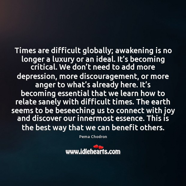 Times are difficult globally; awakening is no longer a luxury or an Image