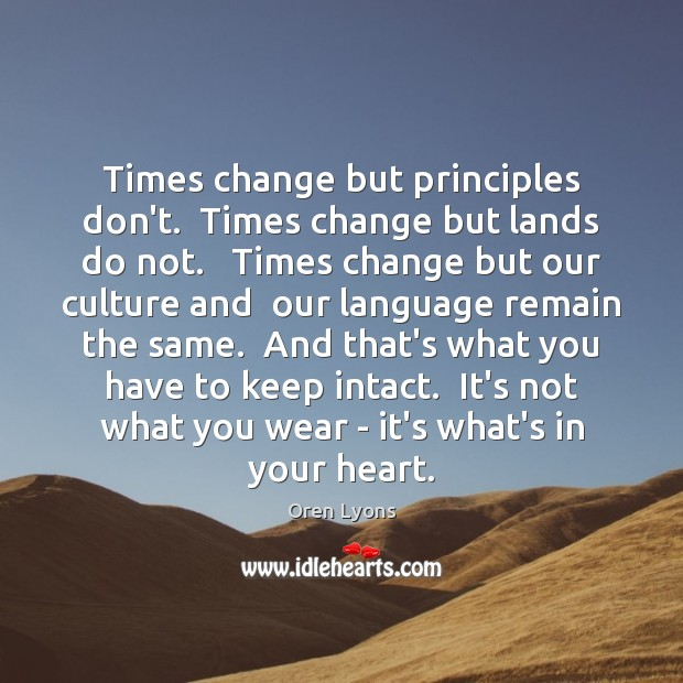 Times change but principles don't.  Times change but lands do not.   Times Image