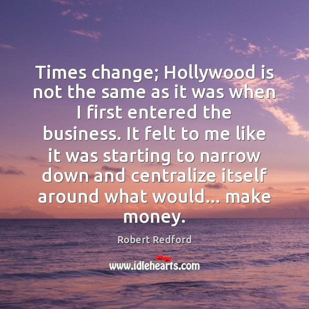 Picture Quote by Robert Redford