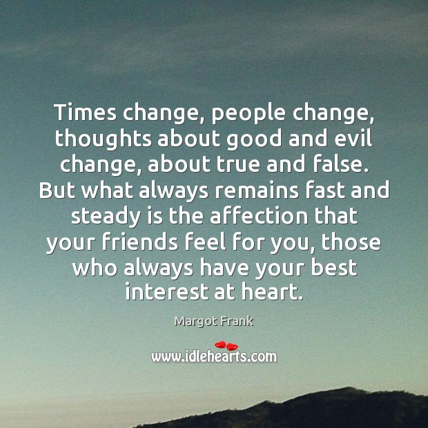 Image, Times change, people change, thoughts about good and evil change, about true