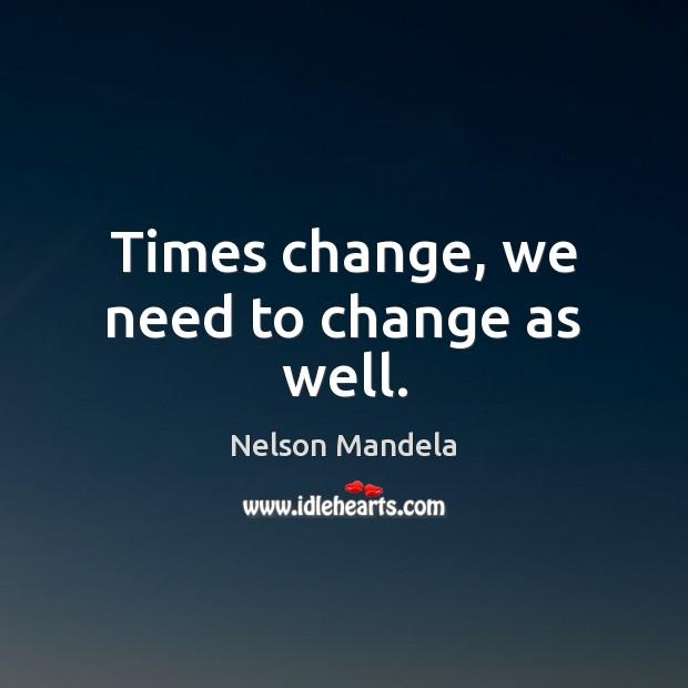 Times change, we need to change as well. Image