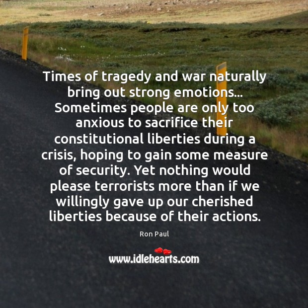 Image, Times of tragedy and war naturally bring out strong emotions… Sometimes people