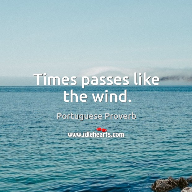 Times passes like the wind. Image
