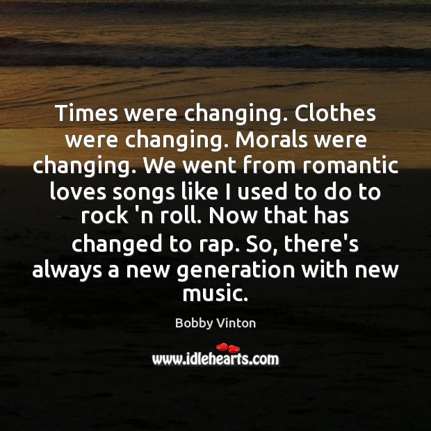 Image, Times were changing. Clothes were changing. Morals were changing. We went from