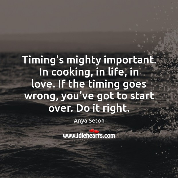 Image, Timing's mighty important. In cooking, in life, in love. If the timing