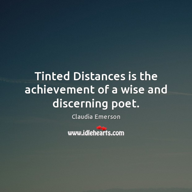 Tinted Distances is the achievement of a wise and discerning poet. Image