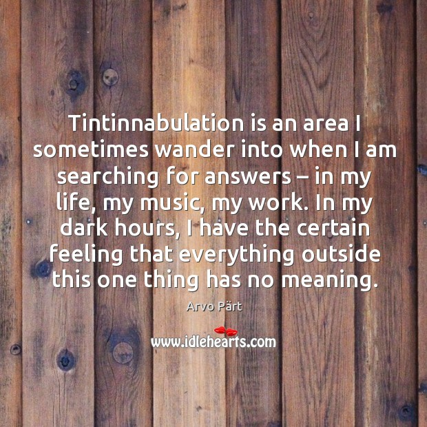 Image, Tintinnabulation is an area I sometimes wander into when I am searching for answers – in my life
