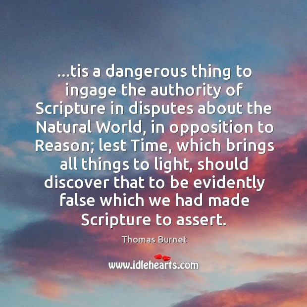 …tis a dangerous thing to ingage the authority of Scripture in disputes Image