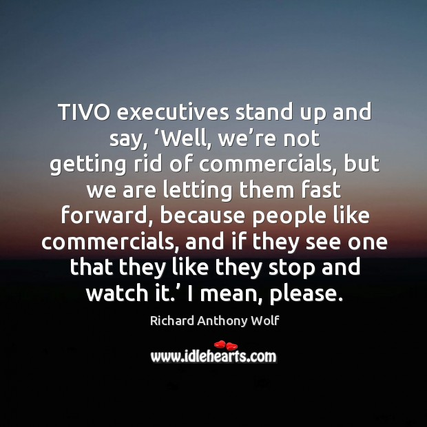 Tivo executives stand up and say, 'well, we're not getting rid of commercials Image