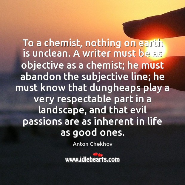 Image, To a chemist, nothing on earth is unclean. A writer must be