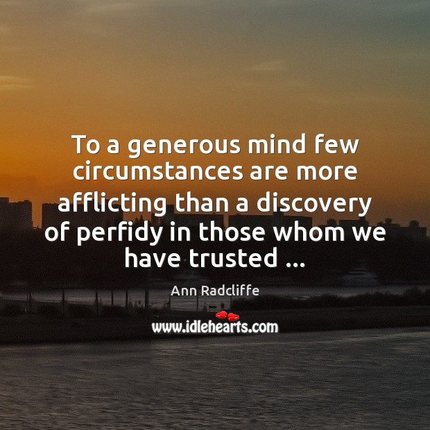 To a generous mind few circumstances are more afflicting than a discovery Image