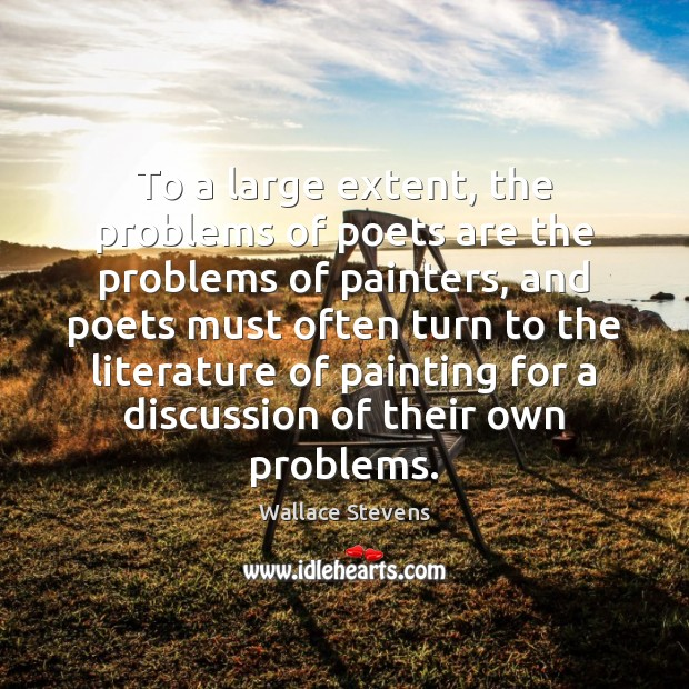 Image, To a large extent, the problems of poets are the problems of