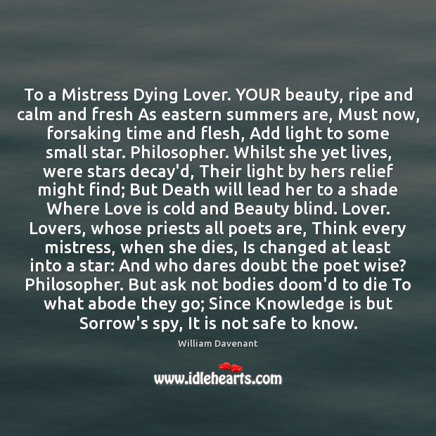 To a Mistress Dying Lover. YOUR beauty, ripe and calm and fresh Image