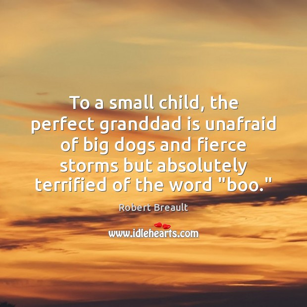 Image, To a small child, the perfect granddad is unafraid of big dogs