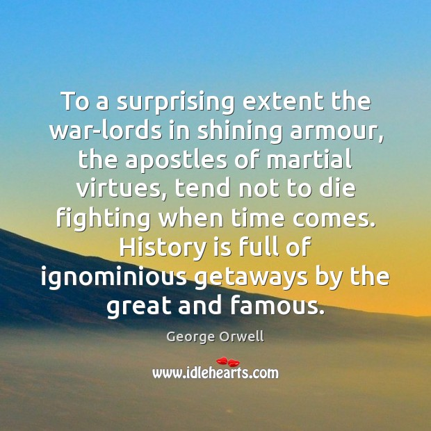 To a surprising extent the war-lords in shining armour, the apostles of Image
