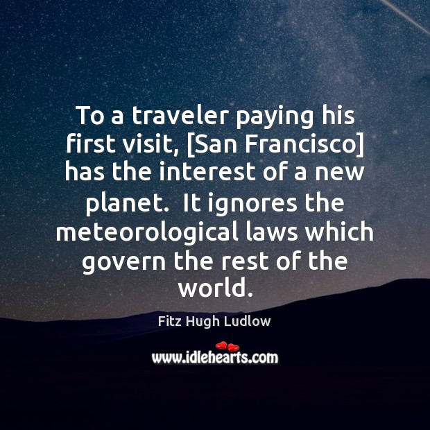 To a traveler paying his first visit, [San Francisco] has the interest Image