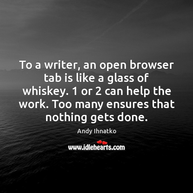 Image, To a writer, an open browser tab is like a glass of