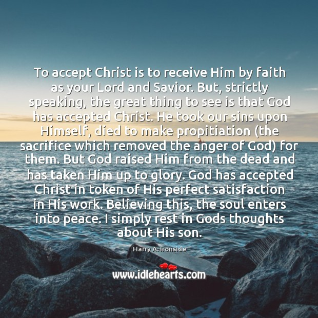 Image, To accept christ is to receive him by faith as your lord and savior. But, strictly speaking