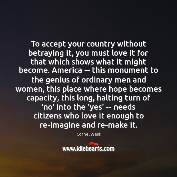 Image, To accept your country without betraying it, you must love it for