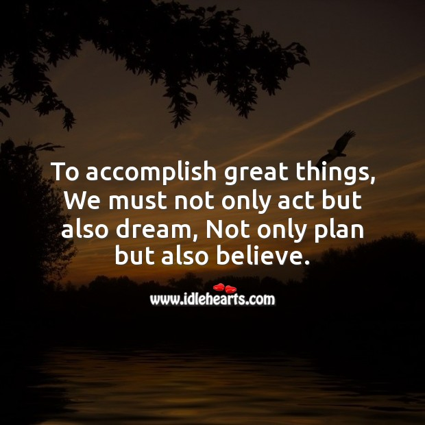To accomplish great things. Motivational Messages Image