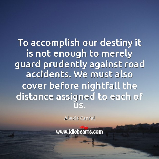To accomplish our destiny it is not enough to merely guard prudently Image