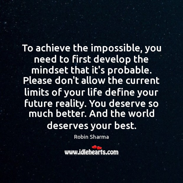 Image, To achieve the impossible, you need to first develop the mindset that