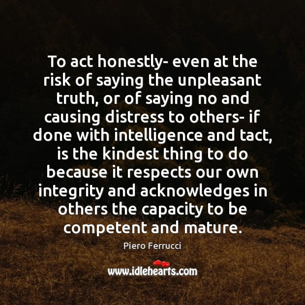 To act honestly- even at the risk of saying the unpleasant truth, Image