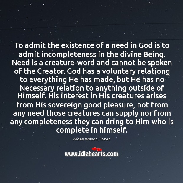 Image, To admit the existence of a need in God is to admit