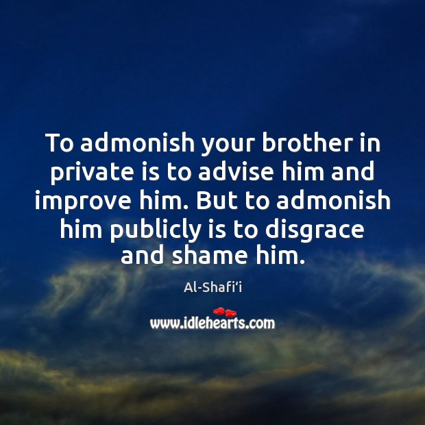 Image, To admonish your brother in private is to advise him and improve