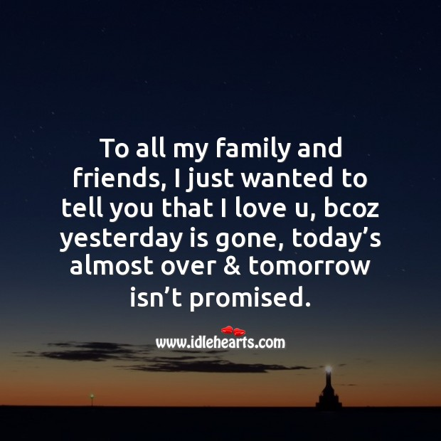 Image, To all my family and friends, I just wanted to tell you that I love u.