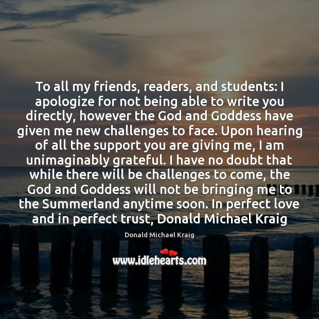 To all my friends, readers, and students: I apologize for not being Donald Michael Kraig Picture Quote