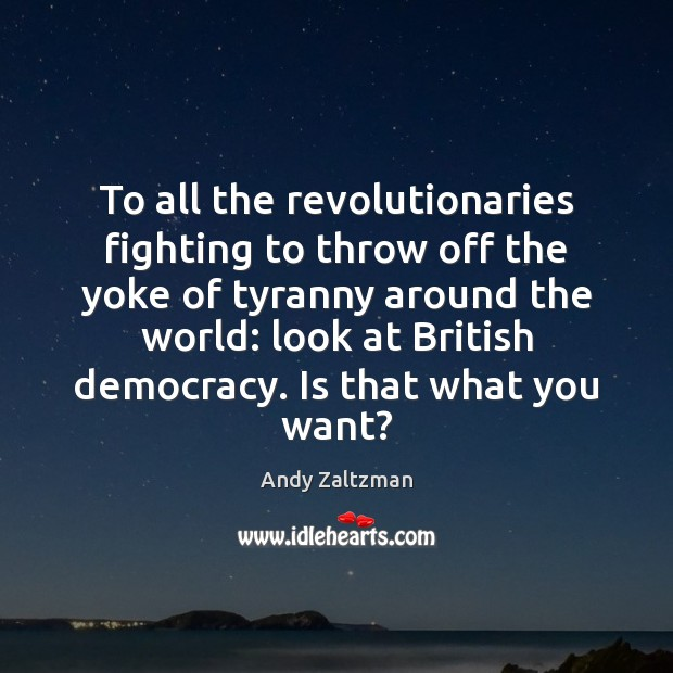 Image, To all the revolutionaries fighting to throw off the yoke of tyranny