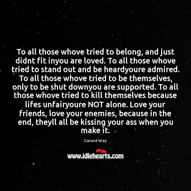 Image, To all those whove tried to belong, and just didnt fit inyou