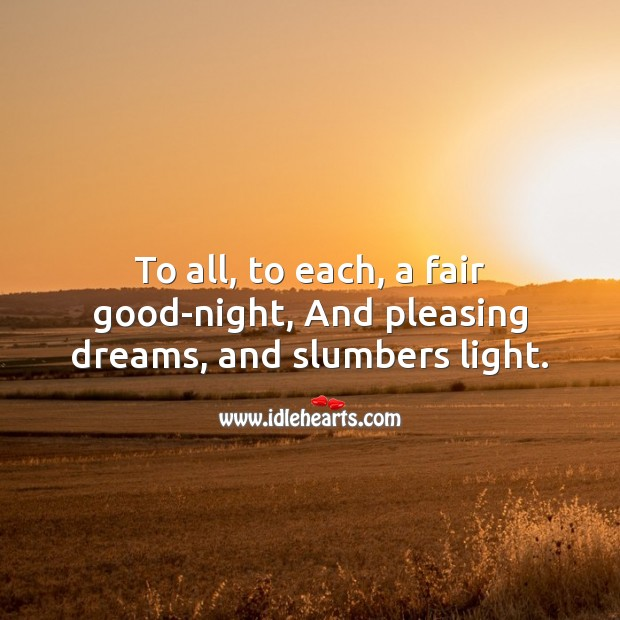 To all, to each, a fair good-night Image