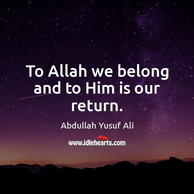 Image, To Allah we belong and to Him is our return.