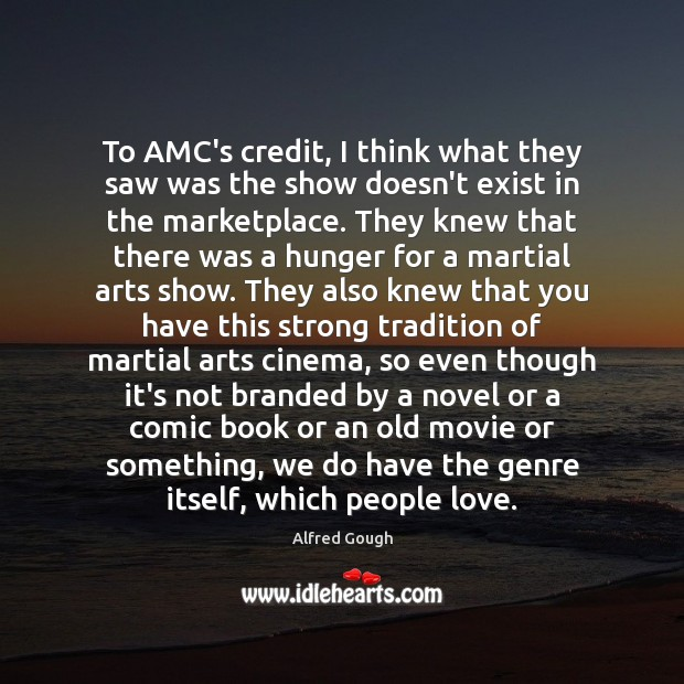 Image, To AMC's credit, I think what they saw was the show doesn't