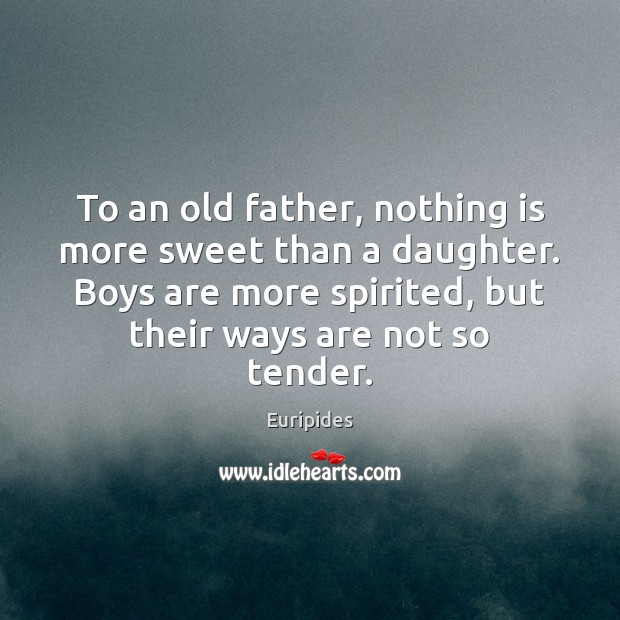 To an old father, nothing is more sweet than a daughter. Boys Image