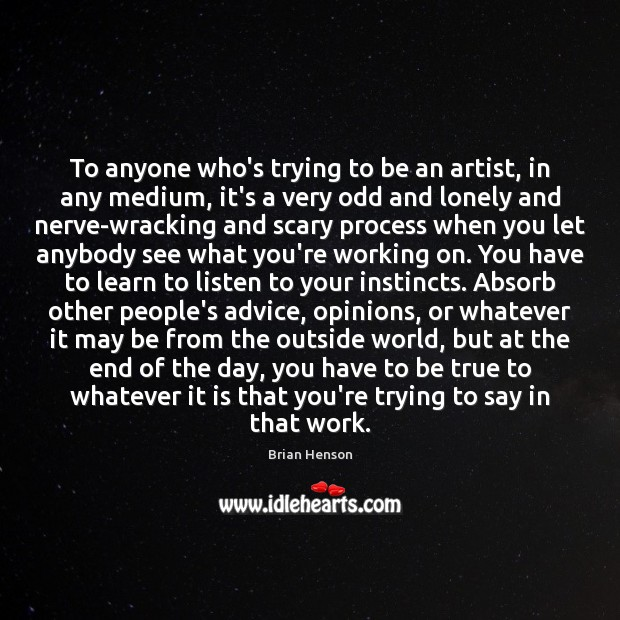 To anyone who's trying to be an artist, in any medium, it's Image