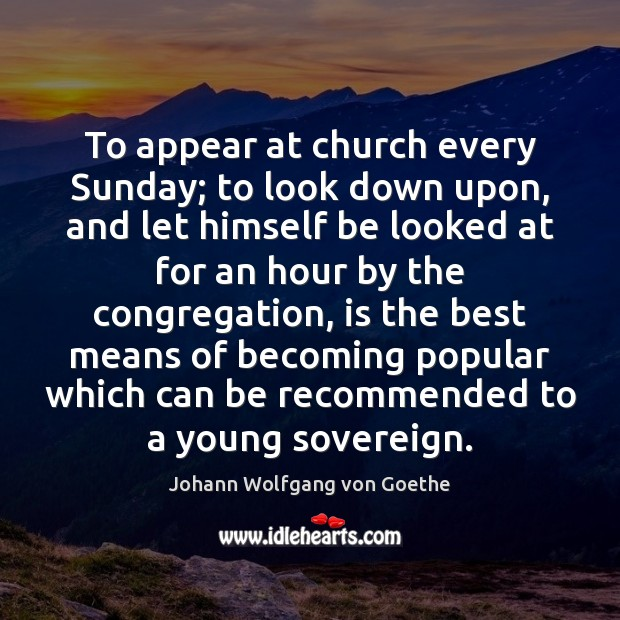Image, Appear, Becoming, Best, Church, Congregation, Down, Every, Every Sunday, Himself, Hour, Hours, Let, Look, Looked, Looks, Mean, Means, Popular, Recommended, Rulers, Sovereign, Sunday, Upon, Which, Young