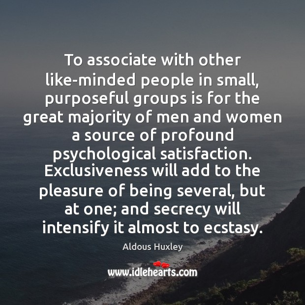 Image, To associate with other like-minded people in small, purposeful groups is for