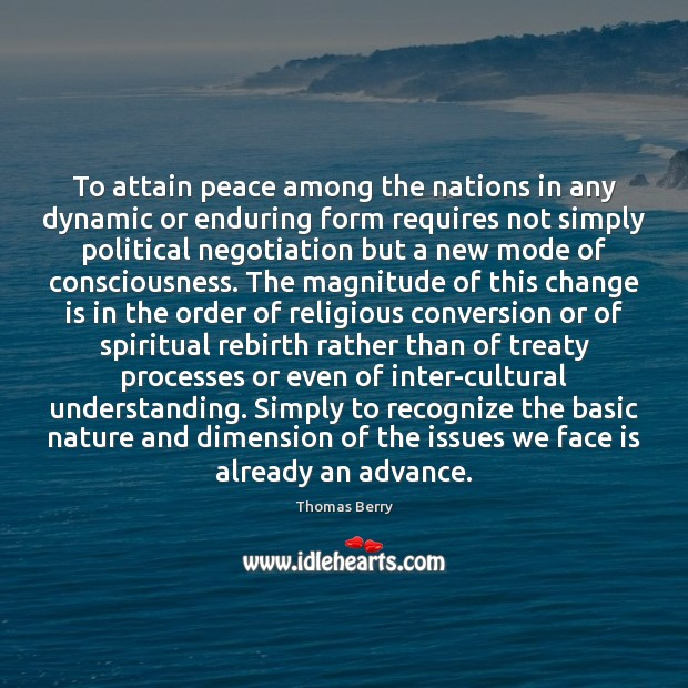 To attain peace among the nations in any dynamic or enduring form Image