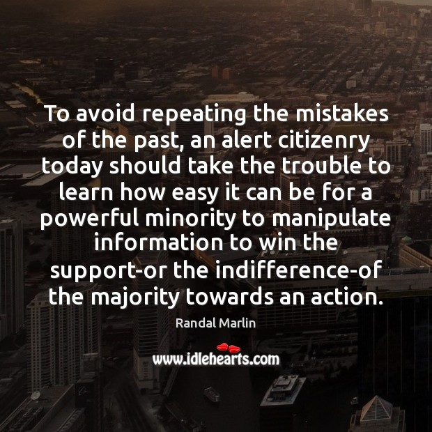 To avoid repeating the mistakes of the past, an alert citizenry today Image