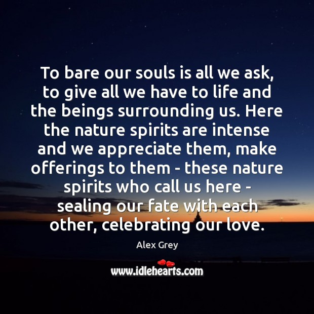 Image, To bare our souls is all we ask, to give all we